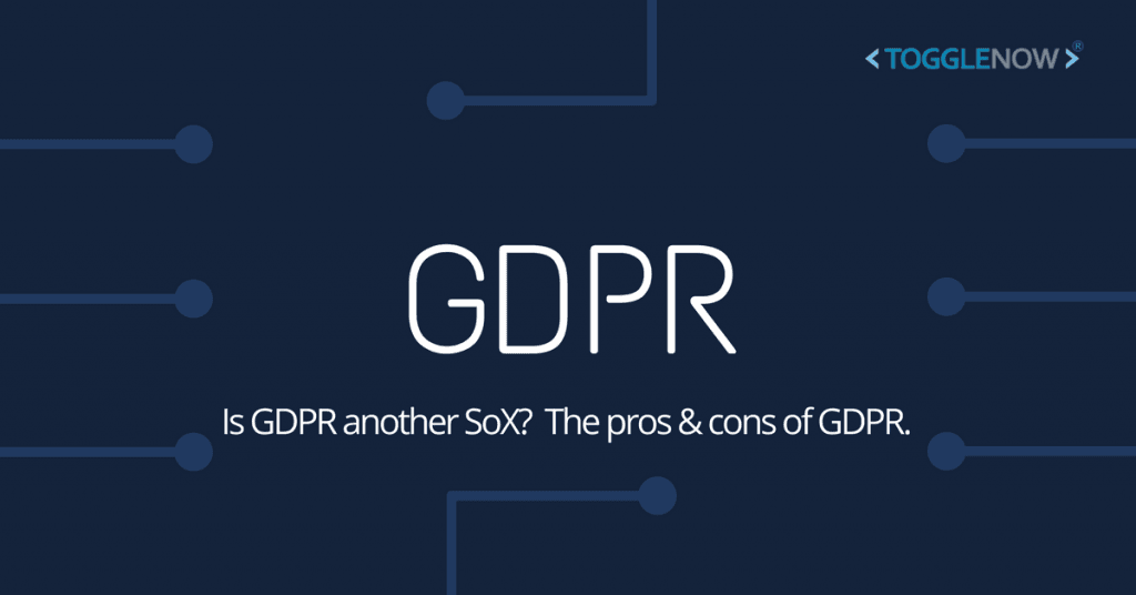 Is GDPR another SoX? The Pros and Cons of GDPR